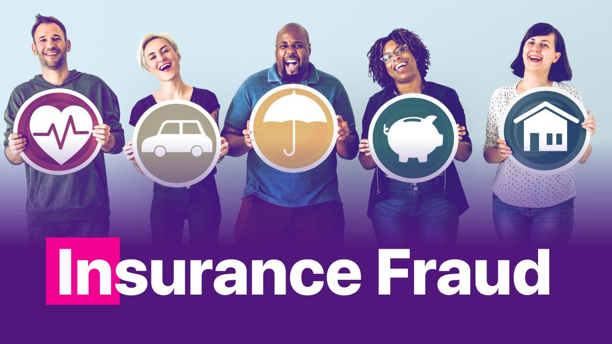 consider insurance fraud